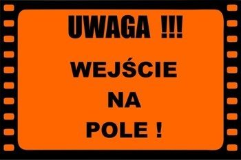 Baner/Tablica Ostrzegawcza Informacyjna Field Sign Banner - Wejście na Pole